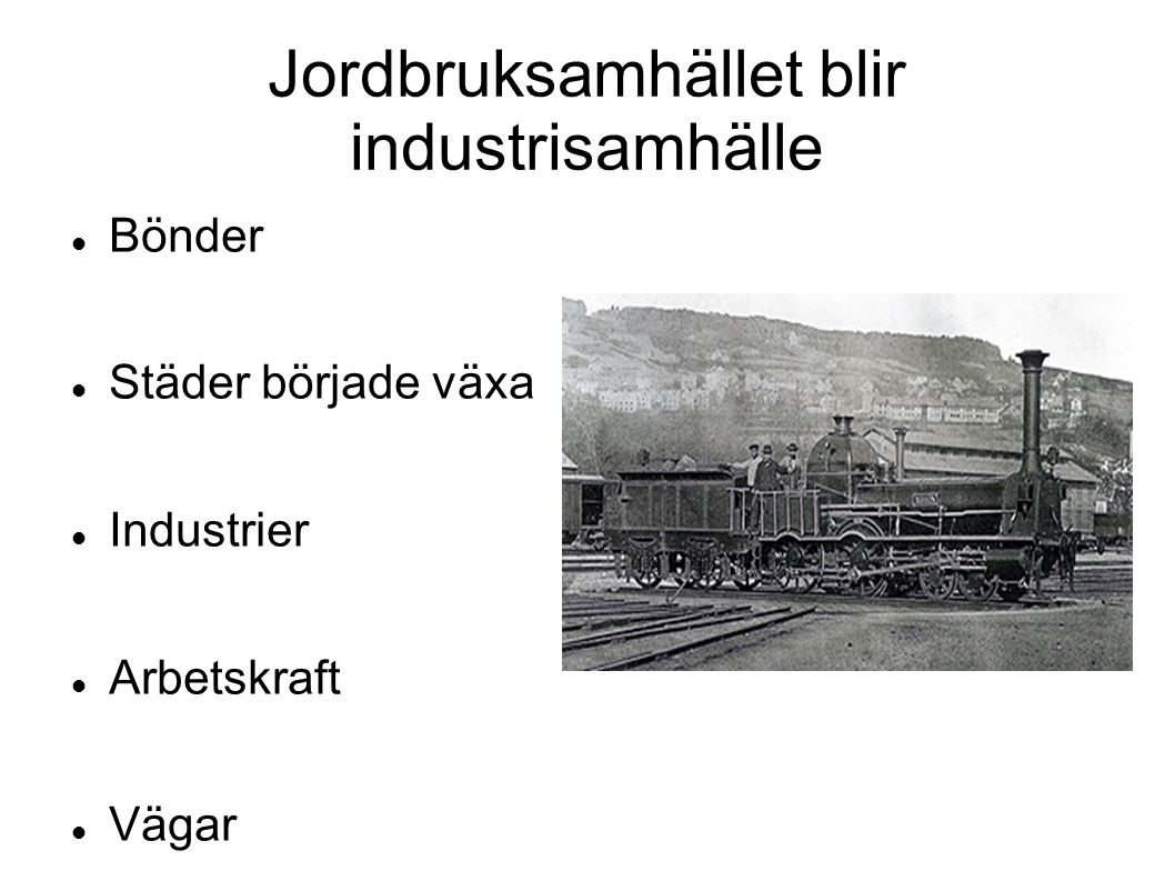 Jordbruksamhället blir industrisamhälle