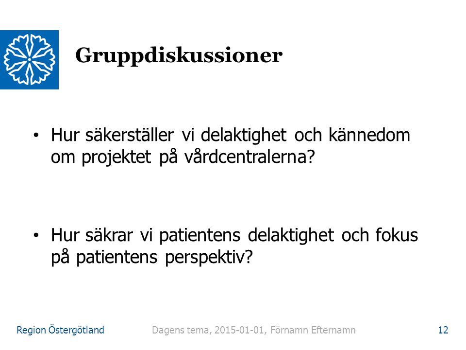 Gruppdiskussioner Hur säkerställer vi delaktighet och kännedom om projektet på vårdcentralerna