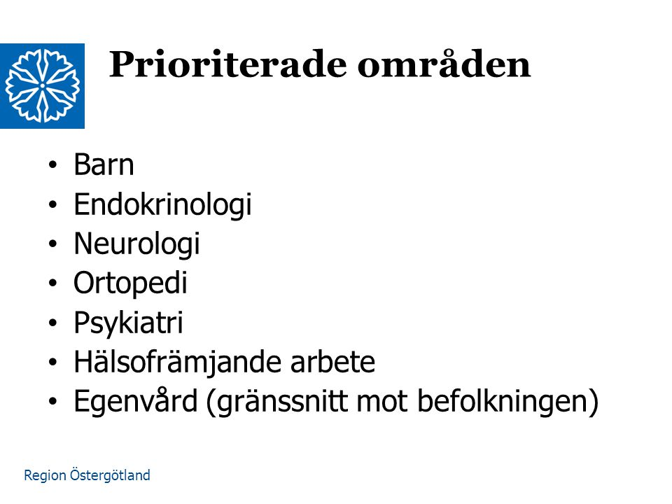 Prioriterade områden Barn Endokrinologi Neurologi Ortopedi Psykiatri
