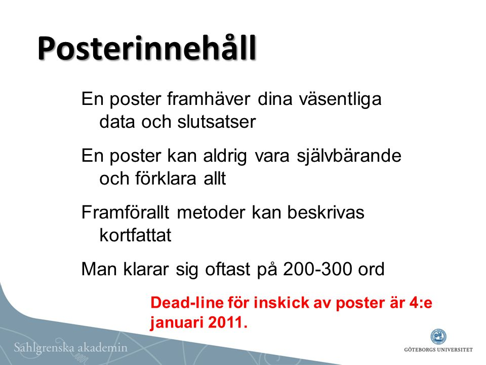 Posterinnehåll En poster framhäver dina väsentliga data och slutsatser