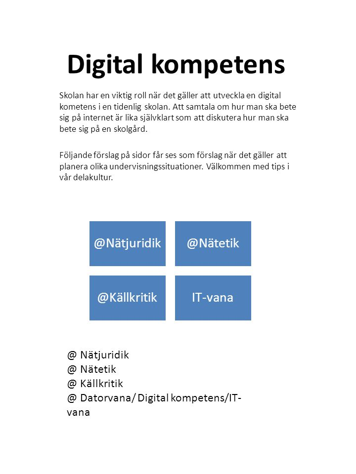 Digital kompetens @Nätjuridik @Nätetik @Källkritik IT-vana