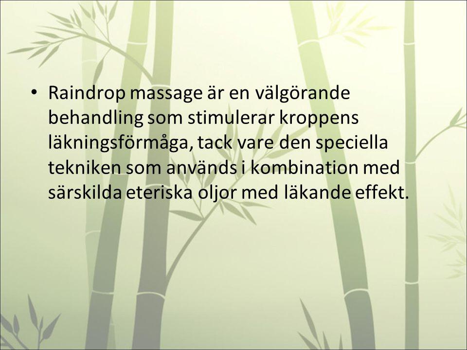 Raindrop massage är en välgörande behandling som stimulerar kroppens läkningsförmåga, tack vare den speciella tekniken som används i kombination med särskilda eteriska oljor med läkande effekt.