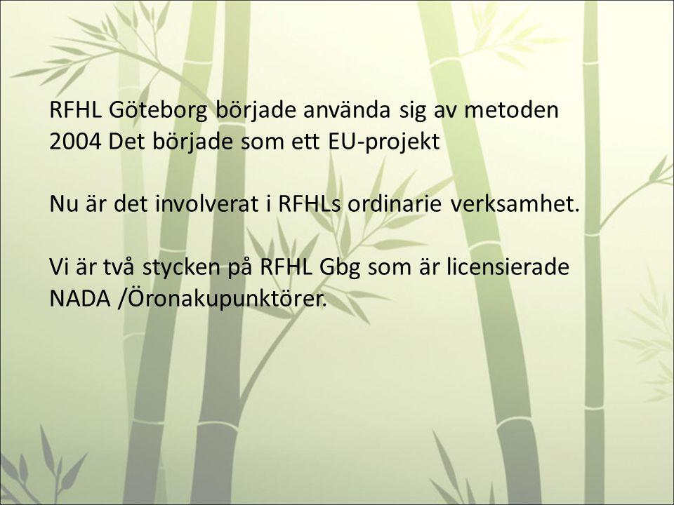 RFHL Göteborg började använda sig av metoden 2004 Det började som ett EU-projekt