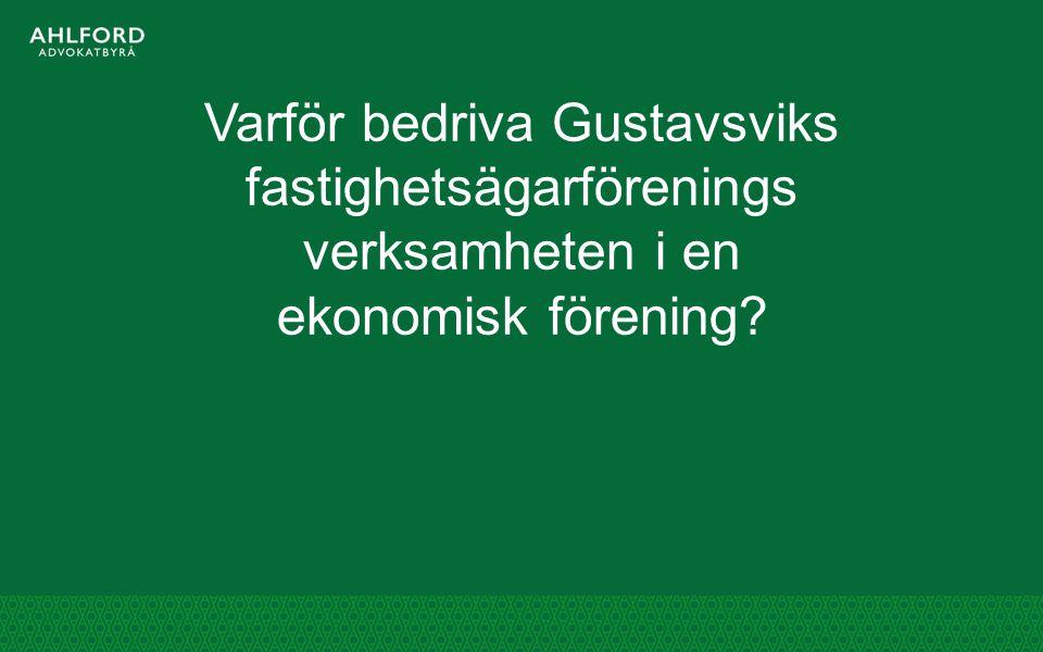 Varför bedriva Gustavsviks fastighetsägarförenings verksamheten i en ekonomisk förening