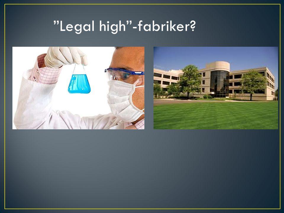 Legal high -fabriker