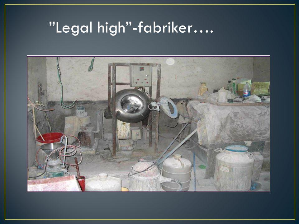 Legal high -fabriker….