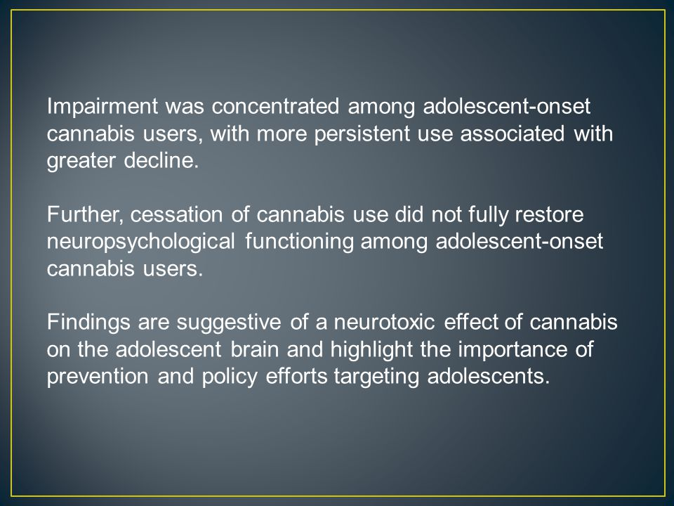 Impairment was concentrated among adolescent-onset cannabis users, with more persistent use associated with greater decline.