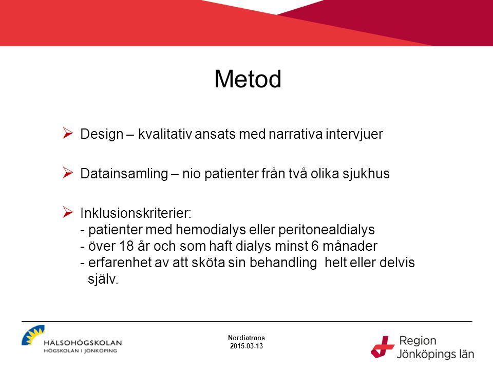 Metod Design – kvalitativ ansats med narrativa intervjuer
