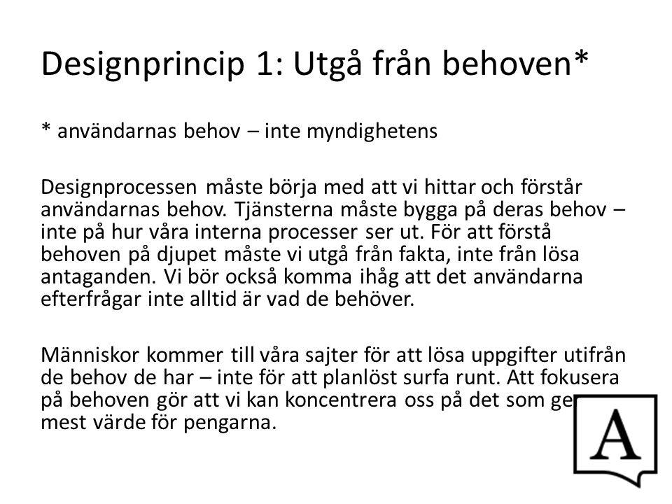 Designprincip 1: Utgå från behoven*