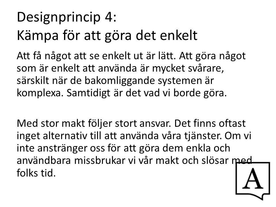 Designprincip 4: Kämpa för att göra det enkelt