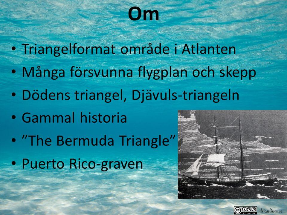 Om Triangelformat område i Atlanten Många försvunna flygplan och skepp