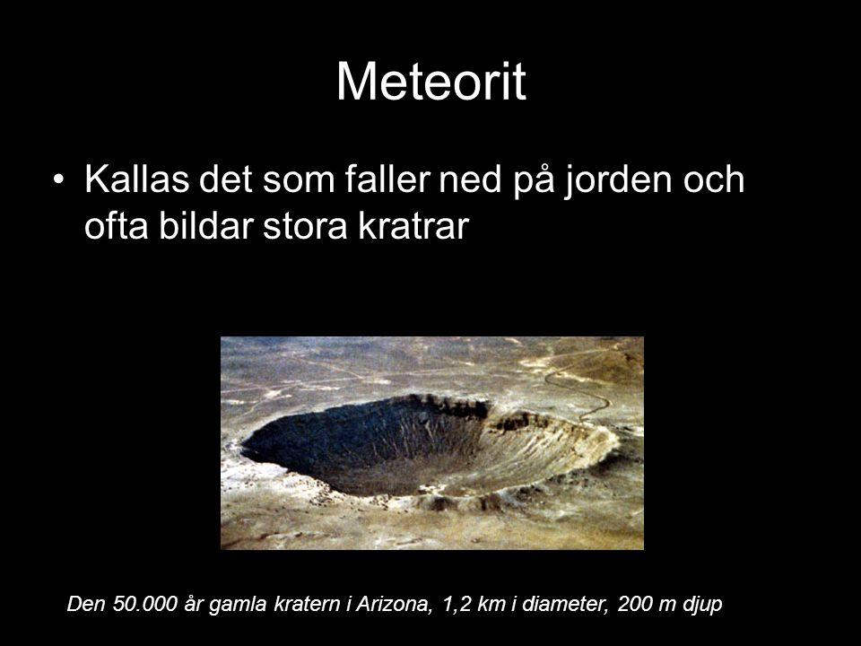 Meteorit Kallas det som faller ned på jorden och ofta bildar stora kratrar.