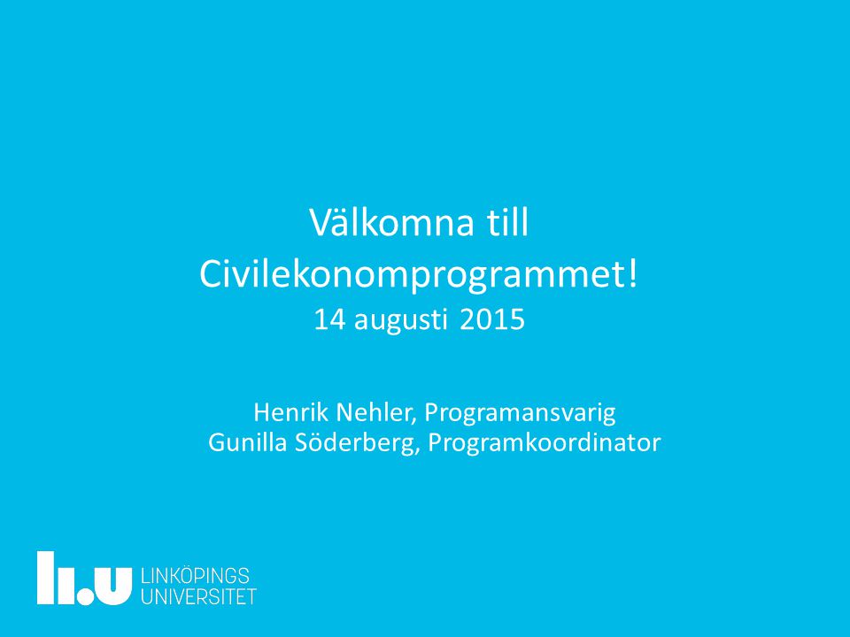 Välkomna till Civilekonomprogrammet! 14 augusti 2015