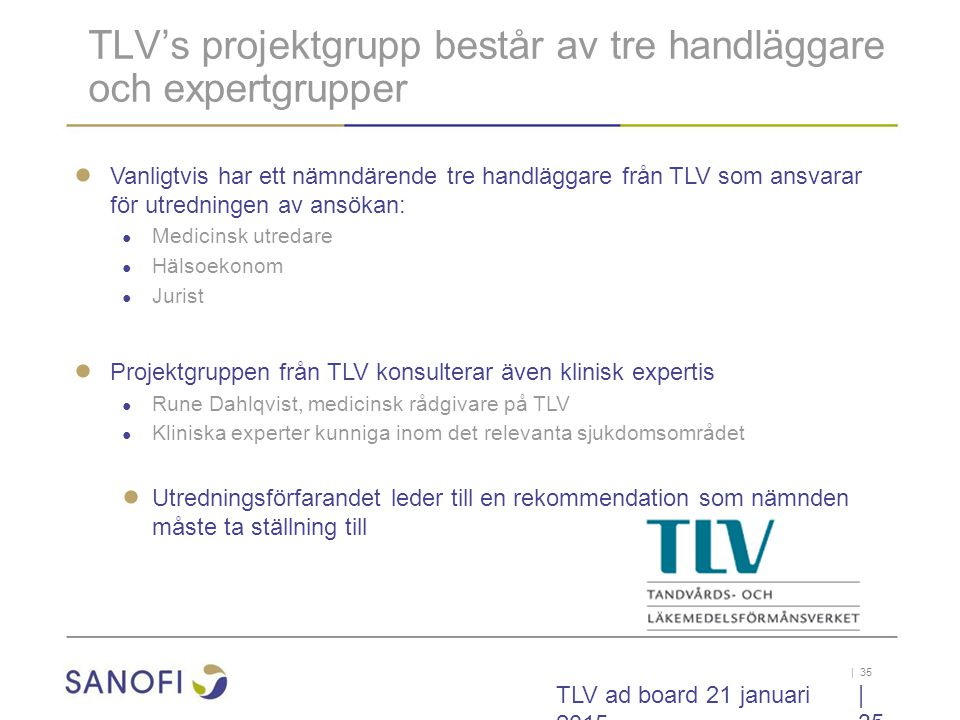 TLV's projektgrupp består av tre handläggare och expertgrupper
