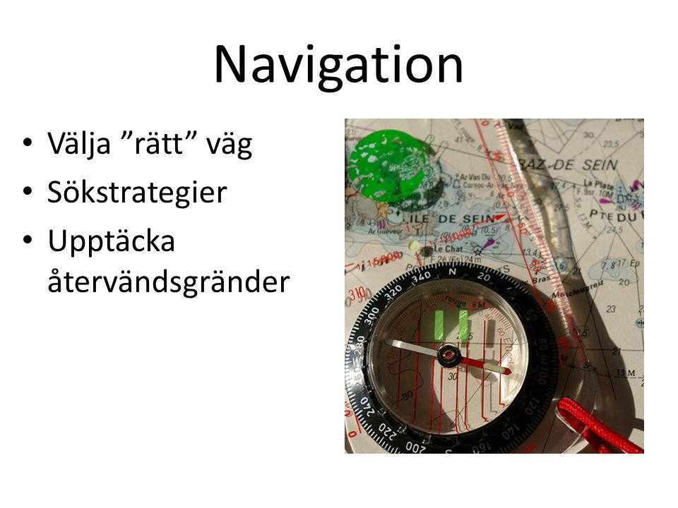 Navigation Välja rätt väg Sökstrategier Upptäcka återvändsgränder