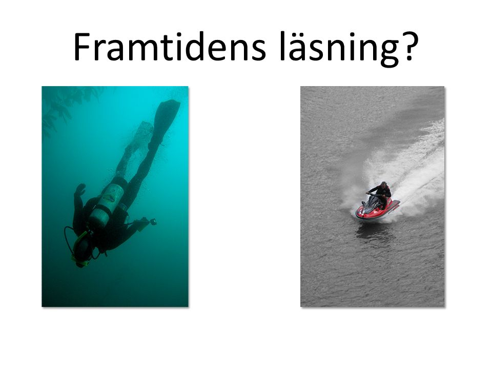 Framtidens läsning Once I was a scuba diver in the sea of words. Now I zip along the surface like a guy on a Jet Ski.