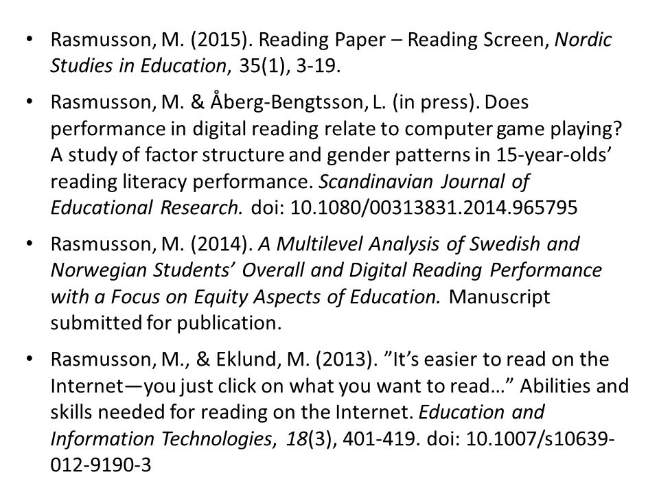 Rasmusson, M. (2015). Reading Paper – Reading Screen, Nordic Studies in Education, 35(1), 3-19.