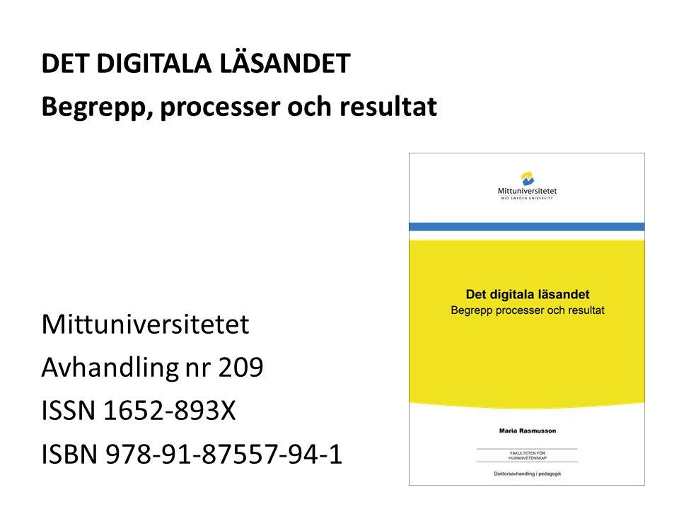 Det digitala läsandet Begrepp, processer och resultat Mittuniversitetet Avhandling nr 209 ISSN 1652-893X ISBN 978-91-87557-94-1