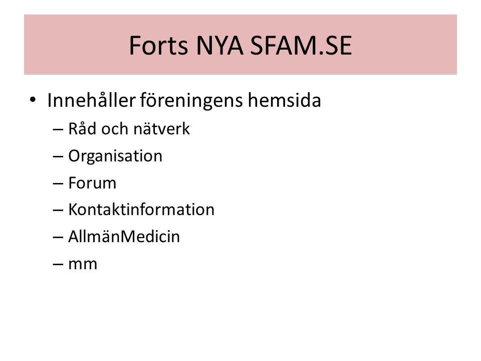 Forts NYA SFAM.SE Innehåller föreningens hemsida Råd och nätverk