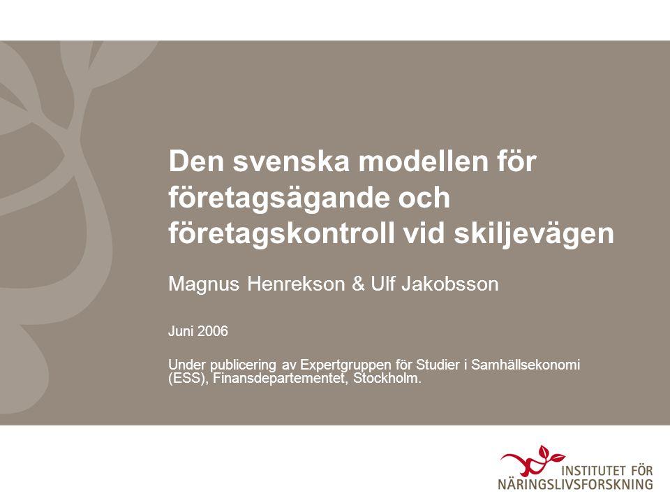 Den svenska modellen för företagsägande och företagskontroll vid skiljevägen