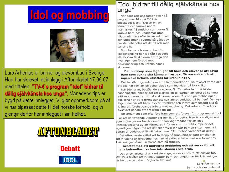 Idol og mobbing Lars Arhenius er barne- og elevombud i Sverige.