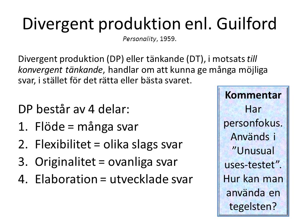Divergent produktion enl. Guilford Personality, 1959.