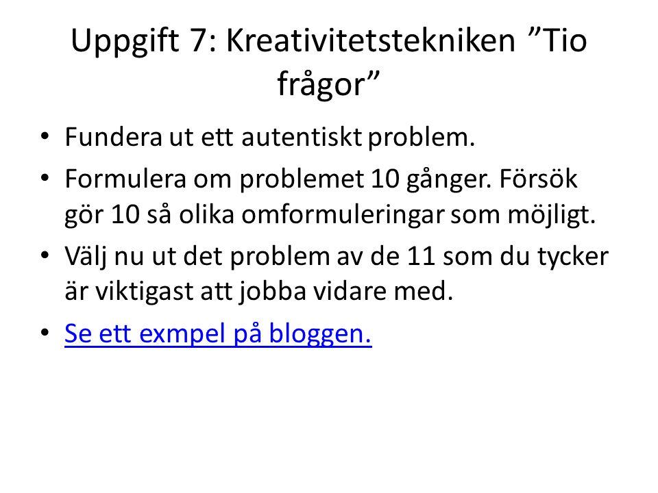Uppgift 7: Kreativitetstekniken Tio frågor