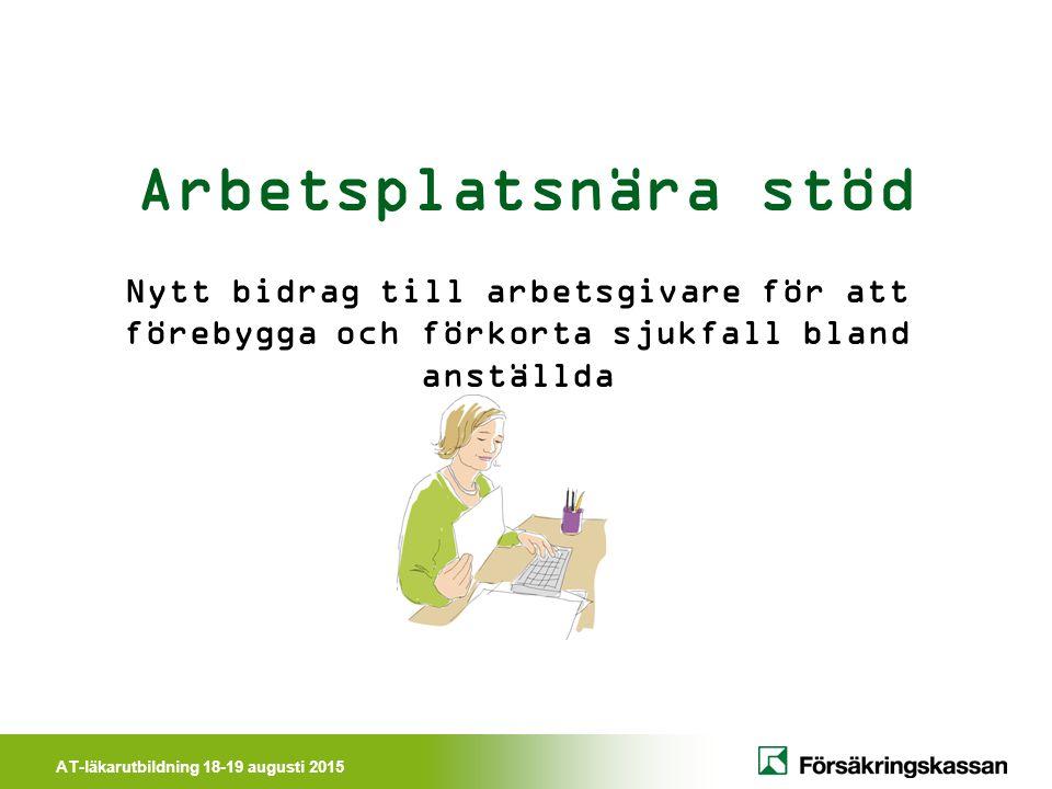 Arbetsplatsnära stöd Nytt bidrag till arbetsgivare för att förebygga och förkorta sjukfall bland anställda.