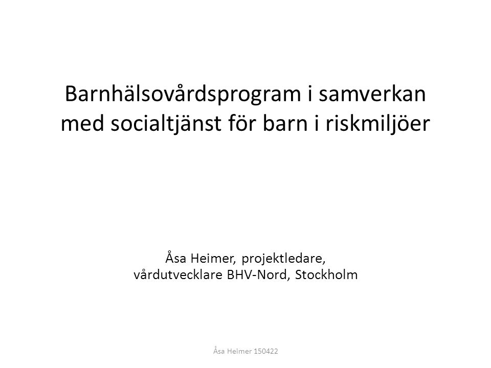 Åsa Heimer, projektledare, vårdutvecklare BHV-Nord, Stockholm