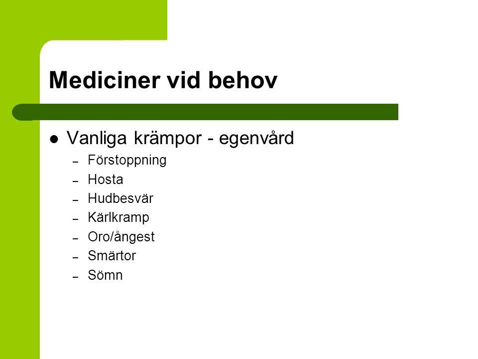 Mediciner vid behov Vanliga krämpor - egenvård Förstoppning Hosta