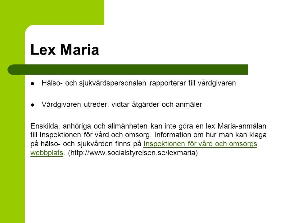 Lex Maria Hälso- och sjukvårdspersonalen rapporterar till vårdgivaren