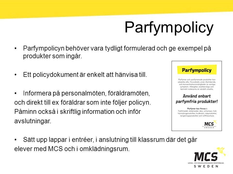 Parfympolicy Parfympolicyn behöver vara tydligt formulerad och ge exempel på produkter som ingår. Ett policydokument är enkelt att hänvisa till.