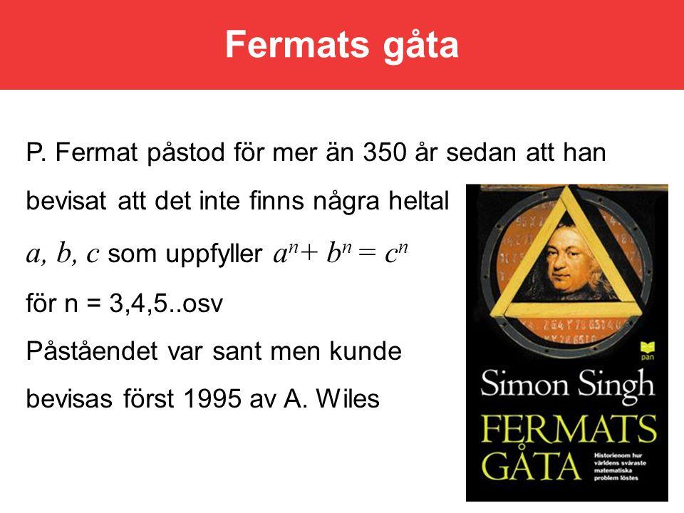 Fermats gåta a, b, c som uppfyller an+ bn = cn