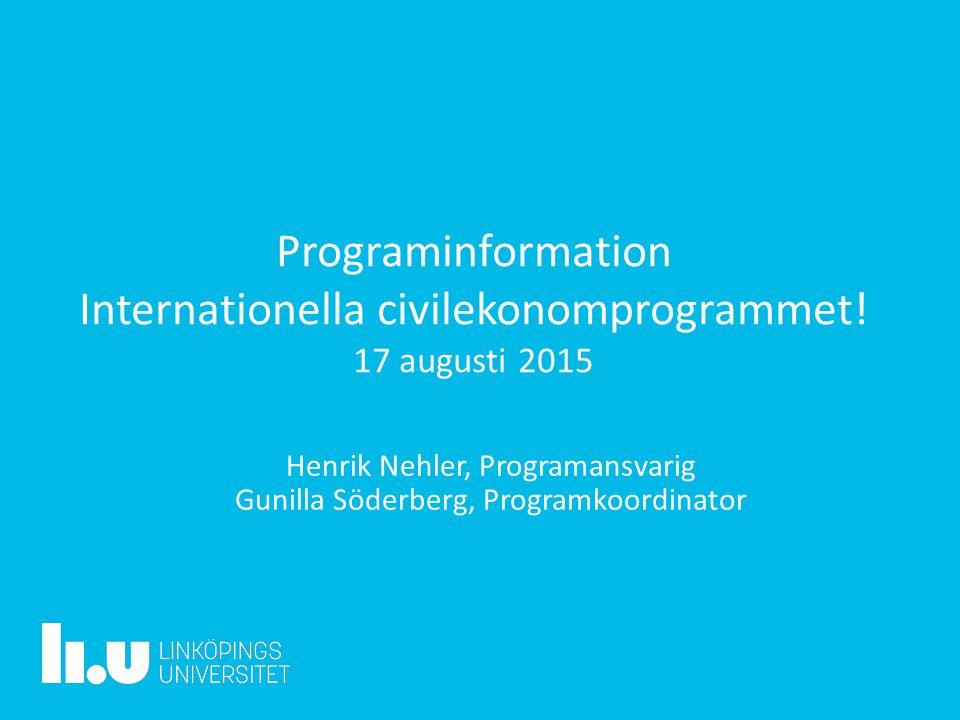 2017-04-21 Programinformation Internationella civilekonomprogrammet! 17 augusti 2015. Henrik Nehler, Programansvarig.