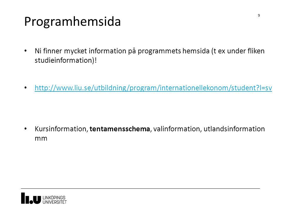 Programhemsida Ni finner mycket information på programmets hemsida (t ex under fliken studieinformation)!