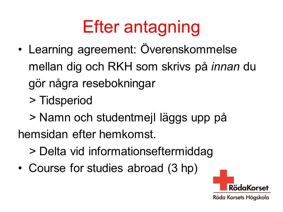 Efter antagning Learning agreement: Överenskommelse mellan dig och RKH som skrivs på innan du gör några resebokningar.