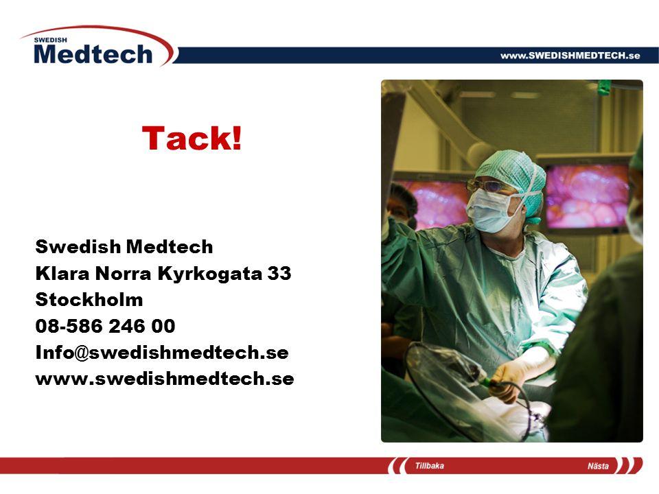Tack! Swedish Medtech Klara Norra Kyrkogata 33 Stockholm 08-586 246 00