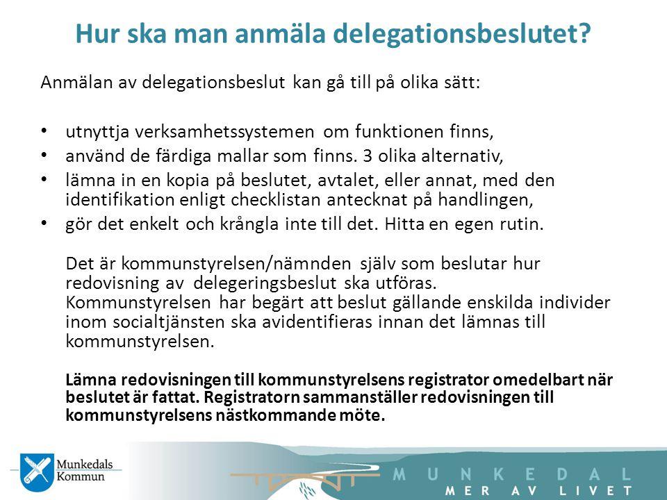 Hur ska man anmäla delegationsbeslutet