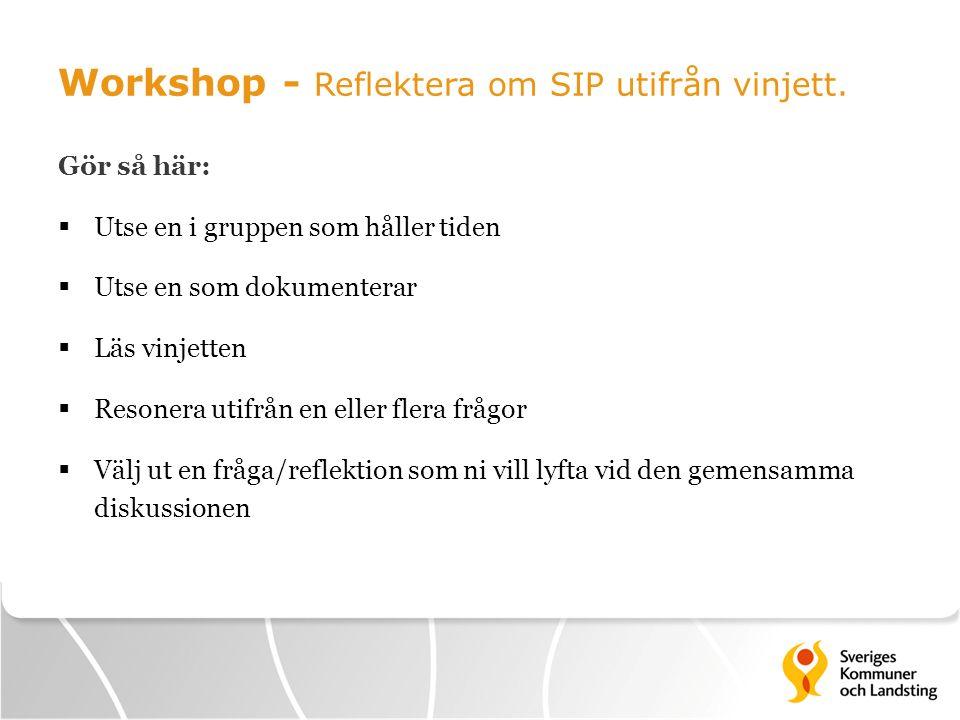 Workshop - Reflektera om SIP utifrån vinjett.