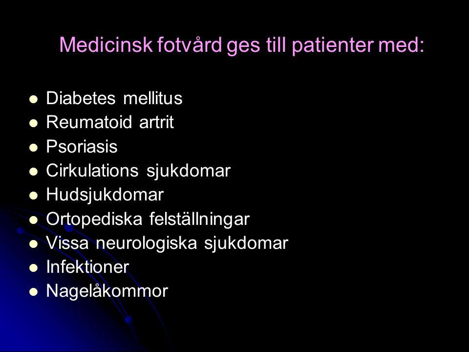 Medicinsk fotvård ges till patienter med:
