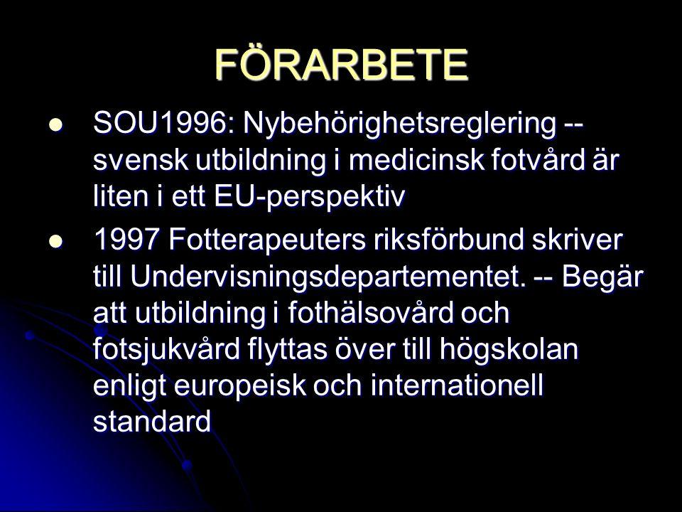 FÖRARBETE SOU1996: Nybehörighetsreglering -- svensk utbildning i medicinsk fotvård är liten i ett EU-perspektiv.
