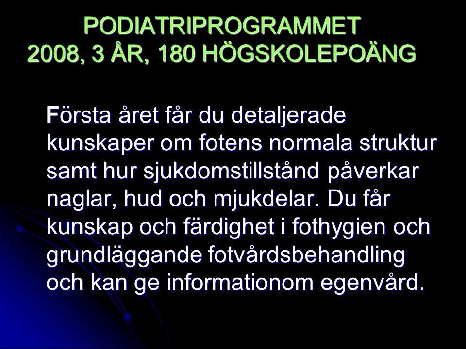 PODIATRIPROGRAMMET 2008, 3 ÅR, 180 HÖGSKOLEPOÄNG