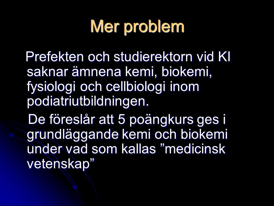 Mer problem Prefekten och studierektorn vid KI saknar ämnena kemi, biokemi, fysiologi och cellbiologi inom podiatriutbildningen.