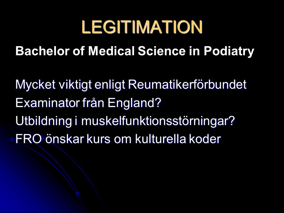 LEGITIMATION Bachelor of Medical Science in Podiatry