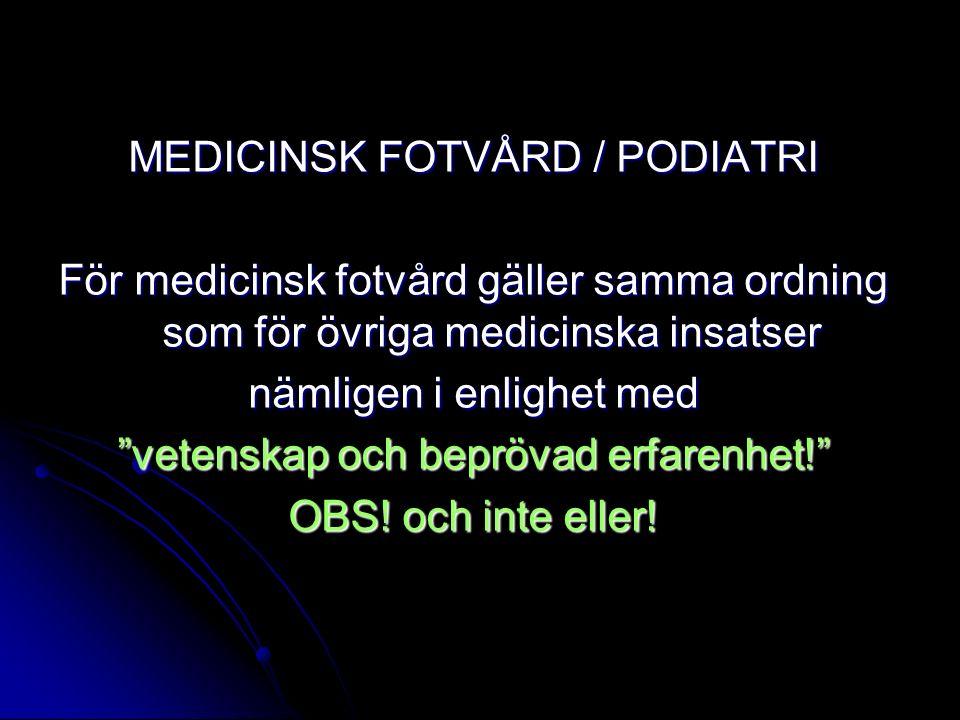 MEDICINSK FOTVÅRD / PODIATRI