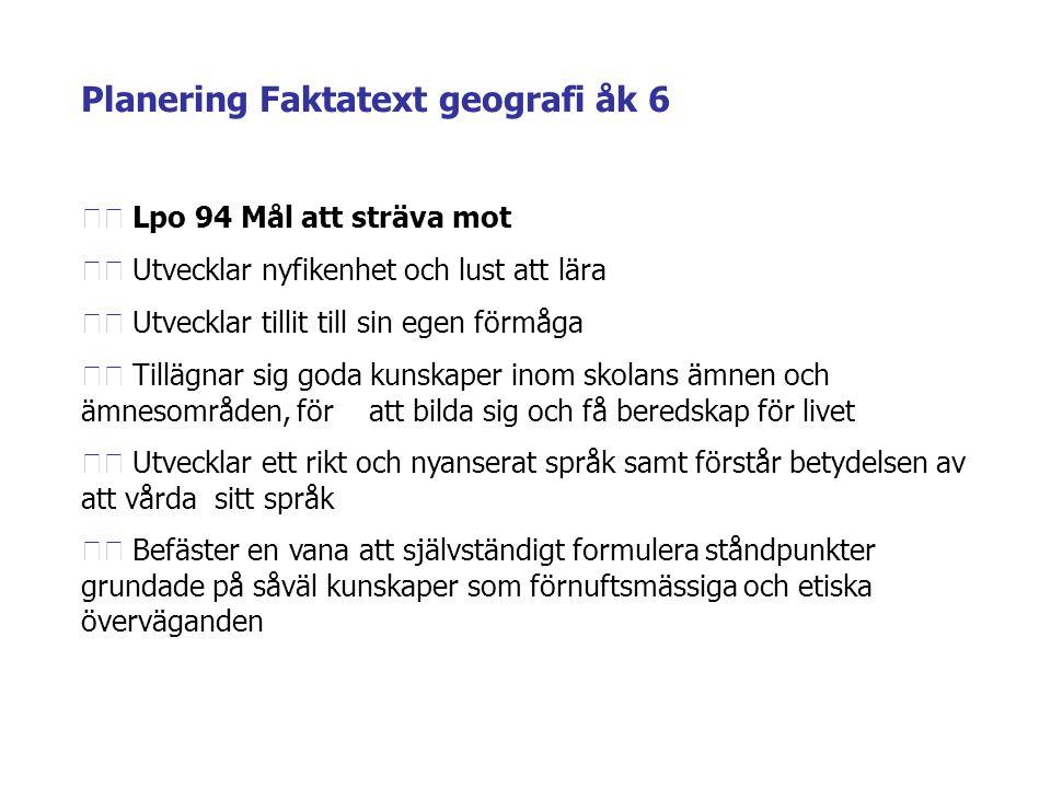 Planering Faktatext geografi åk 6