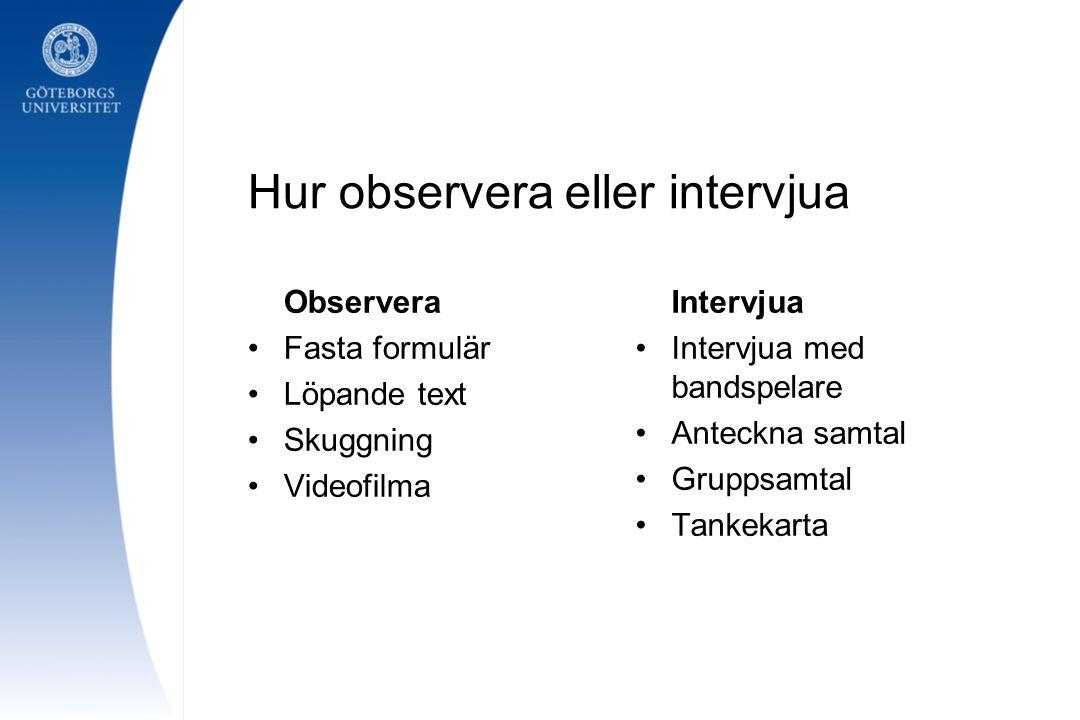 Hur observera eller intervjua
