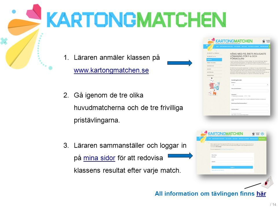 Läraren anmäler klassen på www.kartongmatchen.se