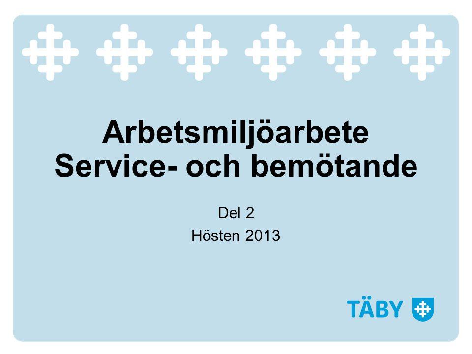 Arbetsmiljöarbete Service- och bemötande