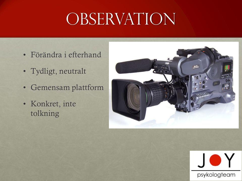 Observation Förändra i efterhand Tydligt, neutralt Gemensam plattform